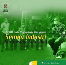 DPRD Kota Yogyakarta Mengajak Semua Industri Pariwisata Untuk Satu Hati